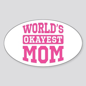 World's Okayest Mom [pink] Sticker (Oval)